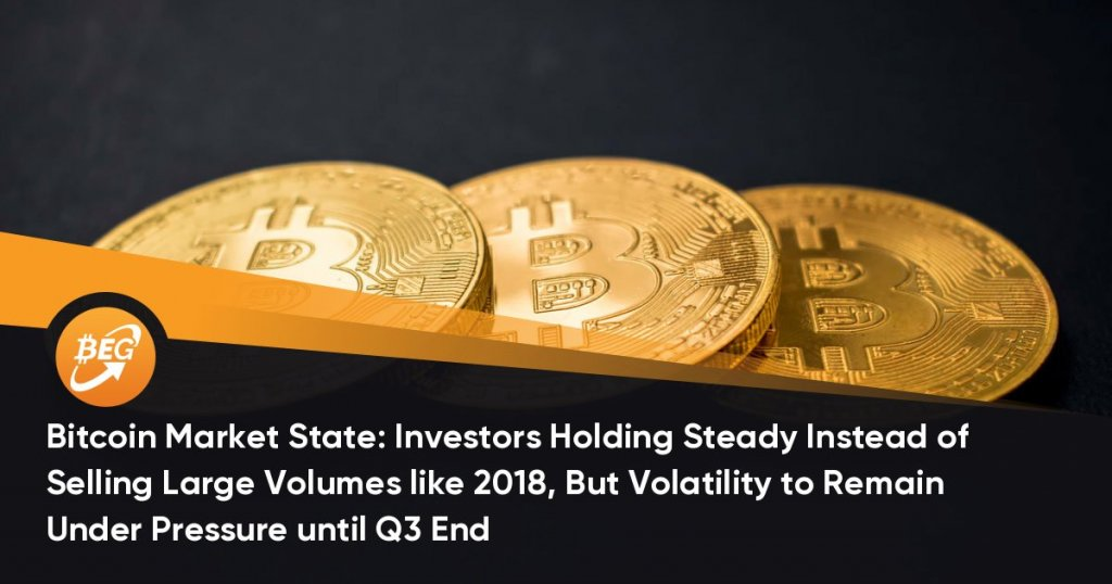 Bitcoin Market State: Investors Holding Steady Rather of Offering Big Volumes like 2018, However Volatility to Stay Under Pressure till Q3 End